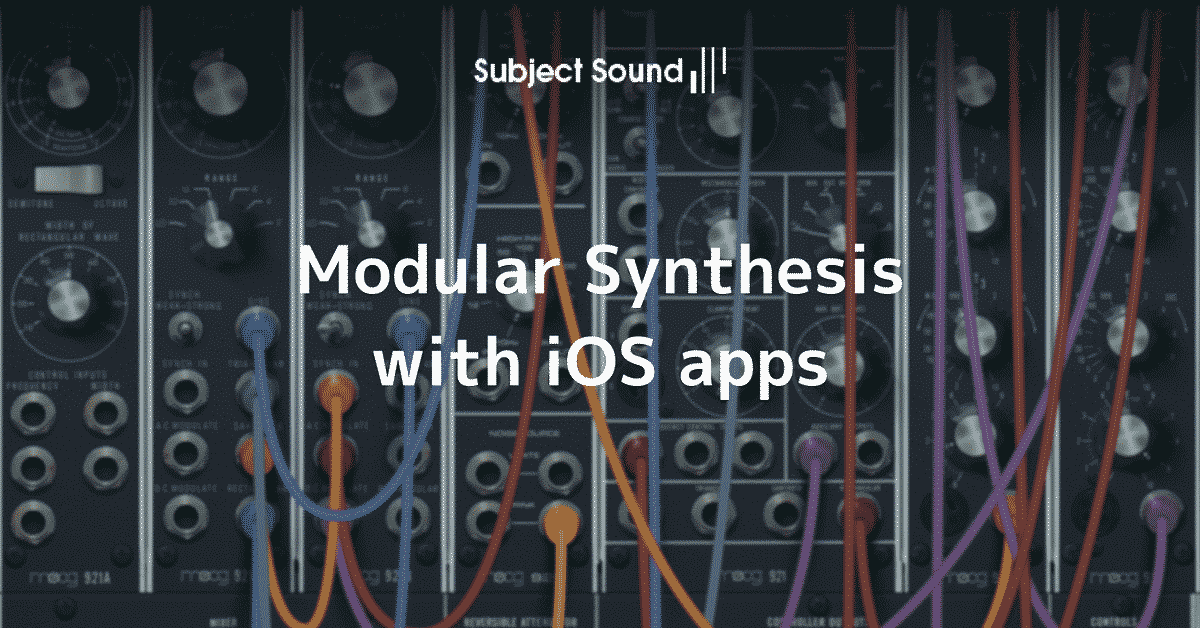Modular Synthesis with iOS apps - iDesignSound